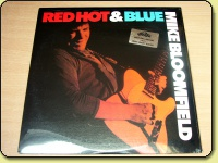 Mike Bloomfield - Red Hot and Blue *MINT