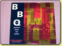 Brooklyn Bronx and Queens (BBQ) - Dreamer