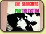 The Searchers - Play The System EP